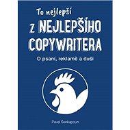 To nejlepší z Nejlepšího copywritera: O psaní, reklamě a duši. - Kniha