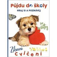 Půjdu do školy Pejsek: Hraj si a poznávej - Kniha