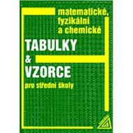 Matematické, fyzikální a chemické tabulky a vzorce pro střední školy: Pro střední školy - Kniha