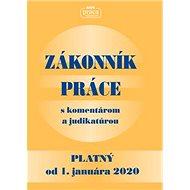 Zákonník práce s komentárom a judikatúrou platný od 1. januára 2020 - Kniha