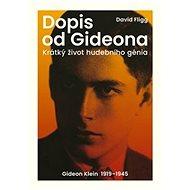 Dopis od Gideona: Krátký život hudebního génia. Gideon Klein 1919–1945 - Kniha