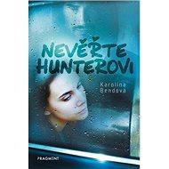 Nevěřte Hunterovi - Kniha