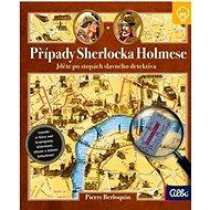 Případy Sherlocka Holmese: Jděte po stopách slavného detektiva - Kniha
