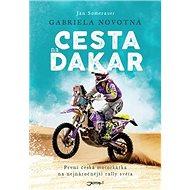 Cesta na Dakar: První česká motorkářka na nejnáročnější rally světa - Kniha