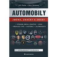 Automobily Jména, značky a znaky: Význam jmen a značek, loga, přehled typů, historie a zajímavosti - Kniha