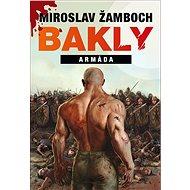Bakly - Armáda - Kniha