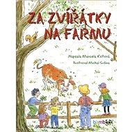 Za zvířátky na farmu - Kniha