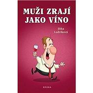 Muži zrají jako víno - Kniha