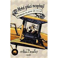 Mrtví ptáci nezpívají: Případ Flavie De Luce - Kniha