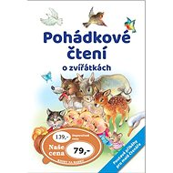 Pohádkové čtení o zvířátkách: Poutavé příběhy pro malé čtenáře - Kniha