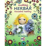 Andělský herbář Kouzelné rostliny - Kniha