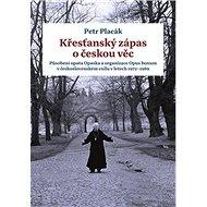 Křesťanský zápas o českou věc - Kniha