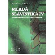 Mladá slavistika IV: Výzkum slovanského areálu: generační proměny - Kniha
