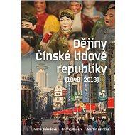 Dějiny čínské lidové republiky: (1949-2018) - Kniha