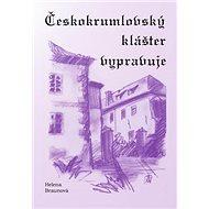 Českokrumlovský klášter vypravuje - Kniha