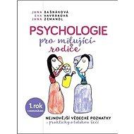 Psychologie pro milujíci rodiče: Nejnovější vědecké poznatky ...