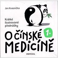 O čínské medicíně 1.: Krátké ilustrované přednášky - Kniha