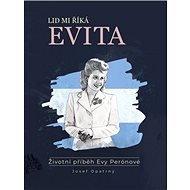 Lid mi říká Evita: Životní příběh Evy Perónové - Kniha
