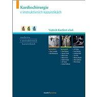 Kardiochirurgie v instruktivních kazuistikách
