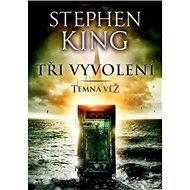 Tři vyvolení: Temná věž II. - Kniha