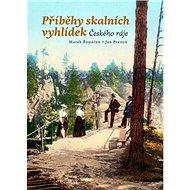 Příběhy skalních vyhlídek Českého ráje - Kniha