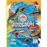 Dinosauři ožívají! Interaktivní encyklopedie: 150 úžastných objevů Rozšířená realita Aplikace zdarma - Kniha