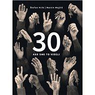 30 Ako sme to videli - Kniha
