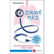 Zdravé plíce: Jak se zbavit dýchacích potíží, astmatu, alergií a chrápání - Kniha