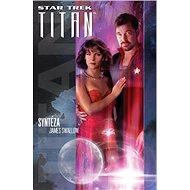 Star Trek Titan Syntéza - Kniha