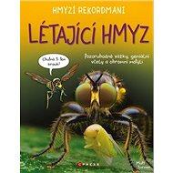 Hmyzí rekordmani Létající hmyz - Kniha
