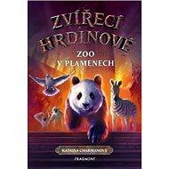 Zvířecí hrdinové Zoo v plamenech - Kniha