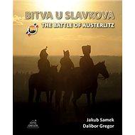 BITVA U SLAVKOVA - Kniha