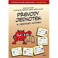 Převody jednotek s čertíkem Kvítkem: Cvičebnice pro žáky ZŠ + kouzelné kartičky - Kniha