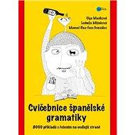Cvičebnice španělské gramatiky: 8000 příkladů s řešením na vedlejší straně - Kniha