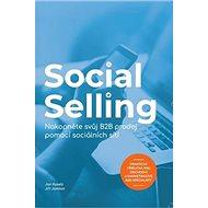 Social Selling: Nakopněte svůj B2B prodej pomocí sociálních sítí - Kniha