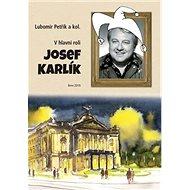 V hlavní roli Josef Karlík - Kniha