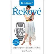 Jací jsou? Řekové: zábavný průvodce národní povahou - Kniha
