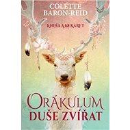 Orákulum duše zvířat: Kniha a 68 karet - Kniha