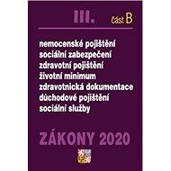 Zákony 2020 III. část B Odvody: Sociální zabezpečení, Důchodové, Nemocenské, Zdravotní pojištění - Kniha