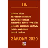 Zákony 2020 IV. Stavební řízení: Stavební zákon, Katastr nemovitostí, Bydlení, Pozemkové úpravy - Kniha