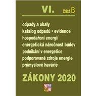 Zákony 2020 VI. část B Odpady, Obaly: Odpady, Obaly, Energie - Kniha