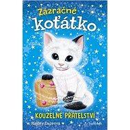Zázračné koťátko: Kouzelné přátelství - Kniha