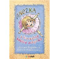 Anežka a kouzelná baletní sukýnka - Kniha