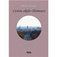 Cestou okolo Olomouce: Další vycházky nevšedním městem - Kniha