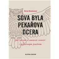 Sova byla pekařova dcera: Jak obezita a anorexie souvisí s potlačeným ženstvím - Kniha