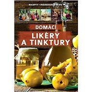 Domácí likéry a tinktury - Kniha
