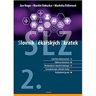 Slovník lékařských zkratek: 2. rozšířené a aktualizované vydání - Kniha