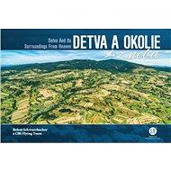 Detva a okolie z neba: Detva and Its Surroundings From Heaven - Kniha
