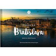 Kniha Čarovná Bratislava: Magical Bratislava
