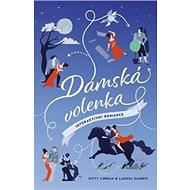 Dámská volenka: Interaktivní romance - Kniha